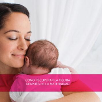 recuperar la figura despues de la maternidad