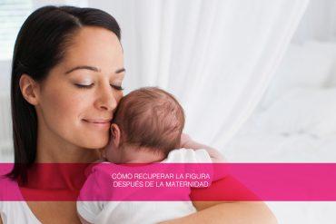 Cómo recuperar la figurar después de la maternidad