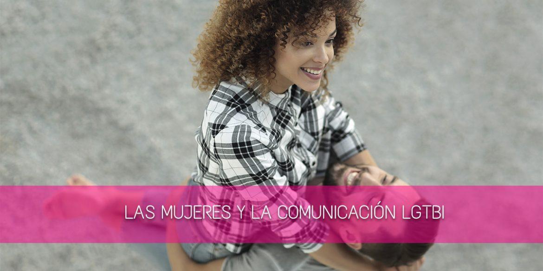 Las mujeres y la comunicacion lgtbi