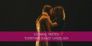 everything sucks cancelada