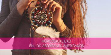 Homosexualidad en los aborígenes americanos