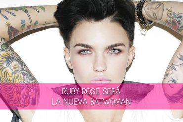 Ruby Rose será la nueva Batwoman