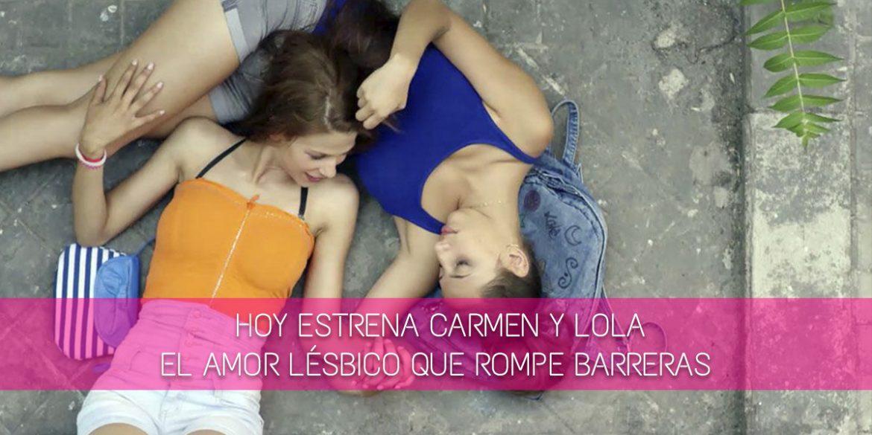 Estreno Carmen y Lola en España